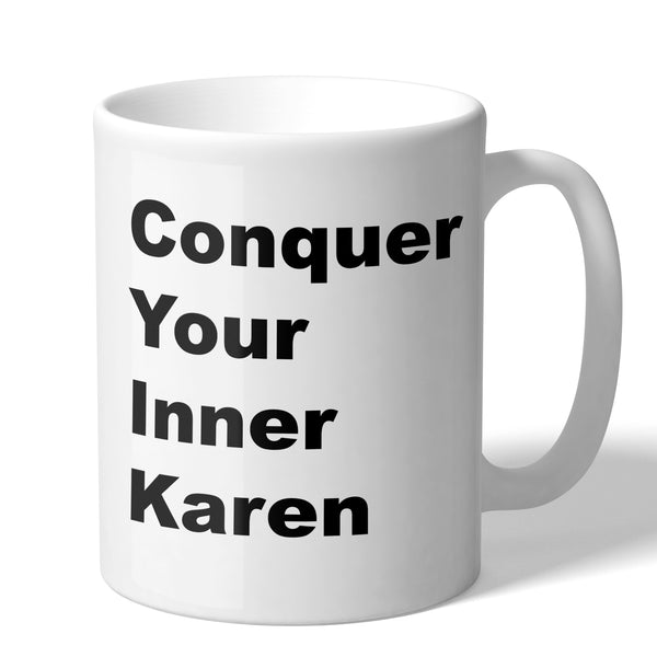 Conquer Your Inner Karen Funny 11 Ounce Coffee Mug