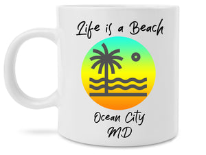 Life is a Beach Ocean City Maryland OCMD Coffee Mug