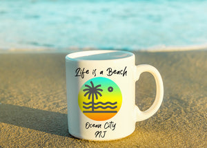 Life is a Beach Ocean City New Jersey OCNJ Coffee Mug