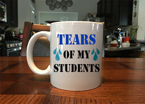 01279a67b56 Tears of My Students Funny Mug for Teachers – MugBros