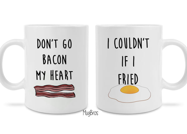 Funny His and Hers two pack Cute Don't Go Bacon My Heart I Couldn't if I Fried Eggs and Bacon Coffee Mug Great Valentine's Day Gift