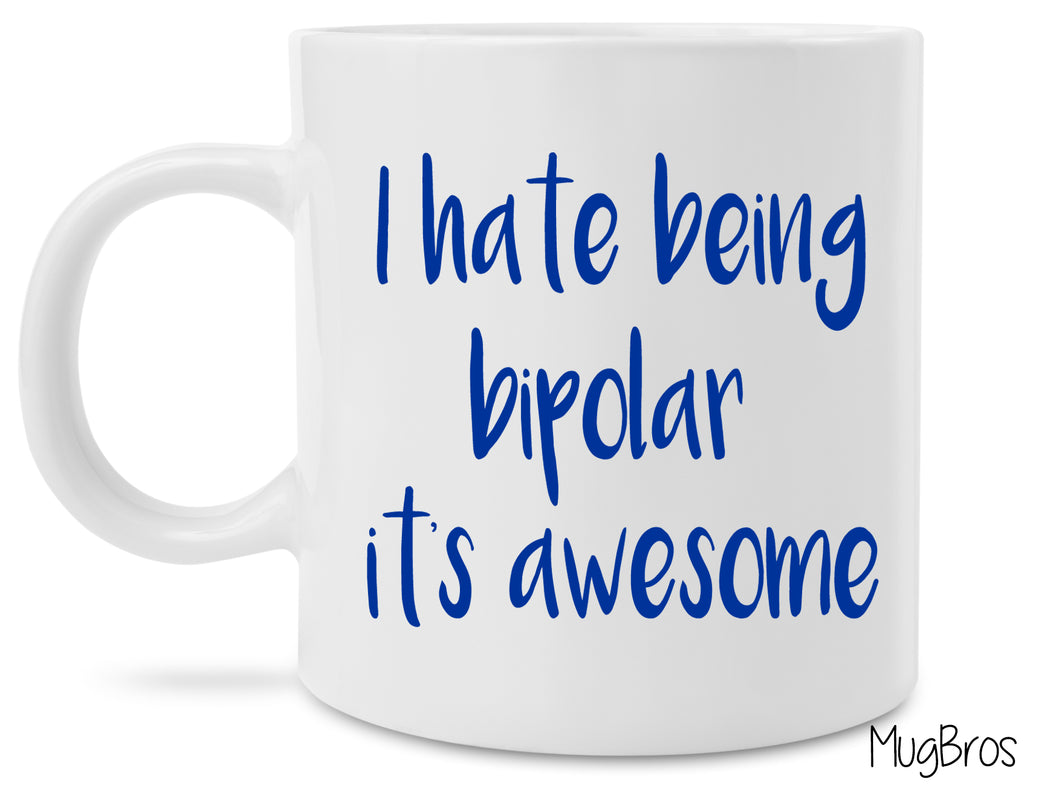 I Hate Being Bipolar It's Awesome Kanye West Ye Inspired Coffee Mug