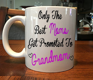 Only The Best Moms Get Promoted To Grandmom Coffee Mug