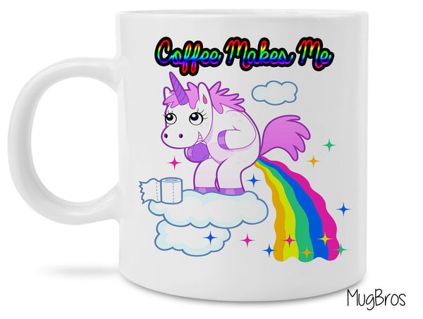 Coffee Makes Me Poop Funny Unicorn Pooping Rainbows Coffee Mug