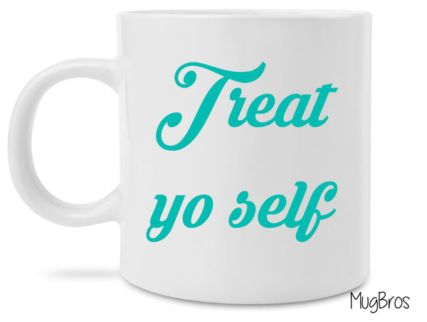 Double Sided Treat Yo Self Parks and Rec Themed Funny Coffee Mug