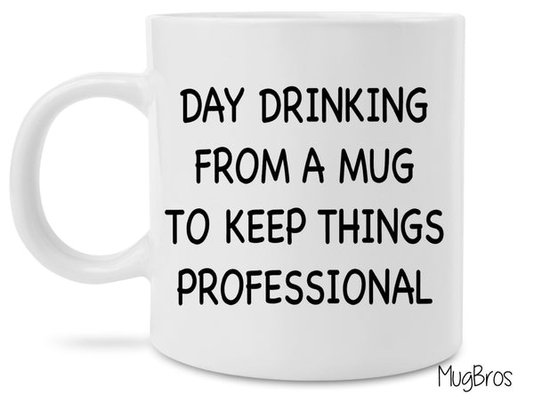 Day Drinking From This Mug Funny Coffee Mug