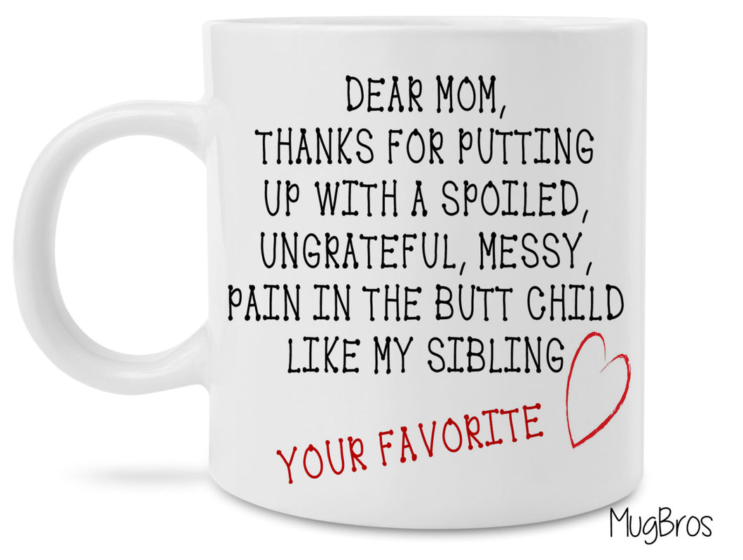 Dear Mom Love Your Favorite funny Coffee Mug