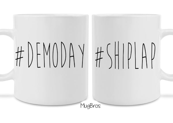 Funny His and Hers two pack Cute #demoday #shiplap Demo Day Fixer Upper Inspired Coffee Mugs