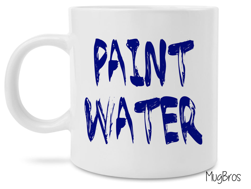 Funny Artist Coffee Mug -Paint Water - Unique gift idea for painters and artists!