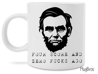 Abraham Lincoln Funny Four Scores Coffee Mug