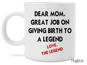 Dear Mom Love The Legend Favorite funny Coffee Mug