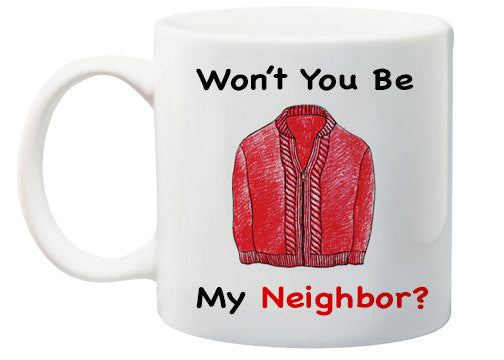 Mr Rogers Won't You Be My Neighbor Coffee Mug