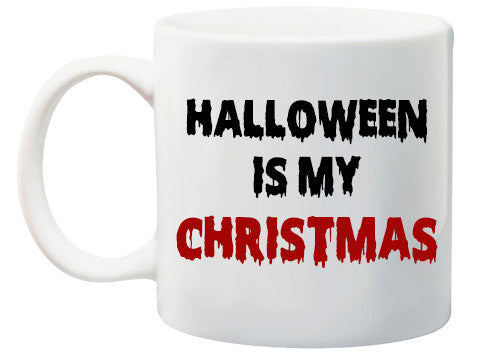 Halloween is my Christmas Coffee mug