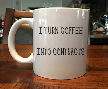I Turn Coffee Into Contracts funny Coffee Mug Gift for Real Estate Agents/Any Entrepreneur