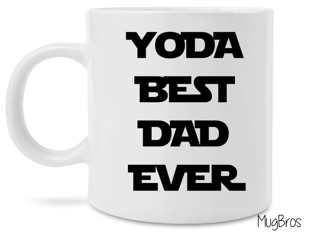 Father's Day Gift for Dad Mug, Yoda Best Dad Ever Coffee Mug, Daughter to Father Gift, Son to Father Gift, Best Dad Coffee Cup