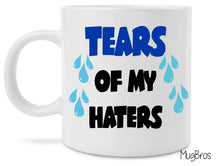 Funny Tears of My Haters Funny Novelty Coffee Mug Great Gift For Mom Dad Son or Daughter