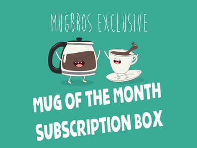 Mug of the Month Club MugBros Exclusive Subscription Box Service
