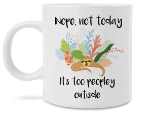 Not Today It's Too Peopley Outside Lazy Sloth Novelty 11 Ounce Mug