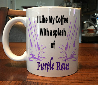 Funny Prince I Like My Coffee With A Splash of Purple Rain Coffee Mug