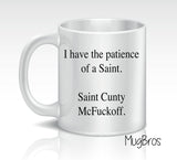 Funny Patience of a Saint Novelty Coffee Mug