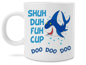 Funny Shark Shuh Duh Fuh Cup Doo Doo Doo Novelty Mommy Shark Song 11 Ounce Coffee Mug