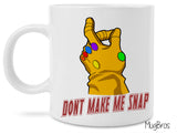 Dont Make Me Snap Thanos Infinity War Coffee Mug