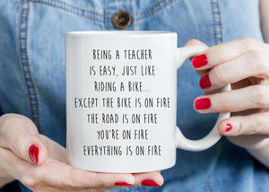 Everything is on Fire Teacher Mug