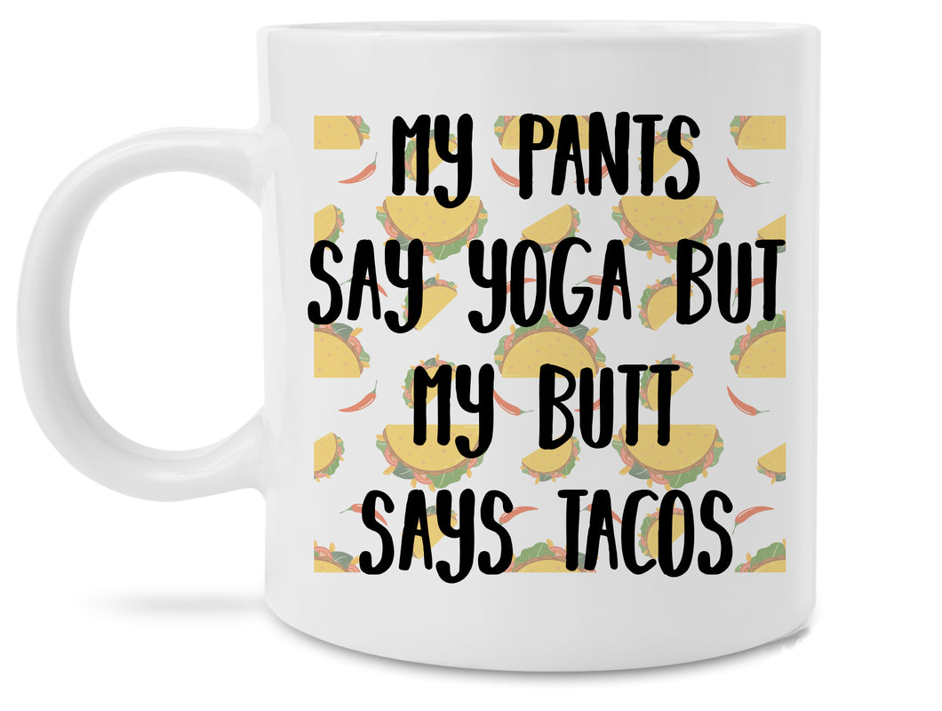 Novelty Yoga Pants Tacos Coffee Mug