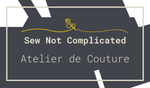 Sew Not Complicated Atelier de Couture