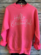 Load image into Gallery viewer, Hello Beautiful Sweatshirt