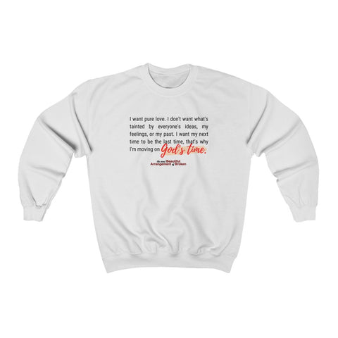 God's Time Unisex Heavy Blend™ Crewneck Sweatshirt no. 1 with black lettering (The Most Beautiful Arrangement of Broken Collection)