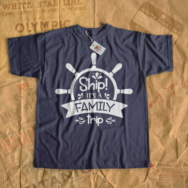 Cruise shirt - Ship its a family trip-T-shirt new-Printify-cruise-sea-ocean-nautical-tee-shirt-tshirt-Titanic shop
