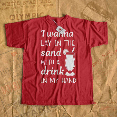 I wanna lay in the sand with a drink in my hard - beach party t shirt-T-shirt new-Printify-cruise-sea-ocean-nautical-tee-shirt-tshirt-Titanic shop