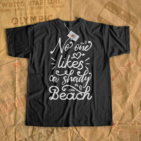 No one likes a shady beach - summer vacation t-shirt-T-shirt new-Titanic shop-cruise-sea-ocean-nautical-tee-shirt-tshirt-Titanic shop
