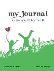 My Journal for the Good & Hard Stuff