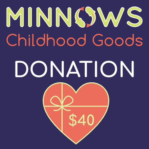 Minnows Childhood Goods Minnows Donation $40
