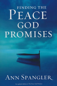 Finding the Peace God Promises by Ann Spangler