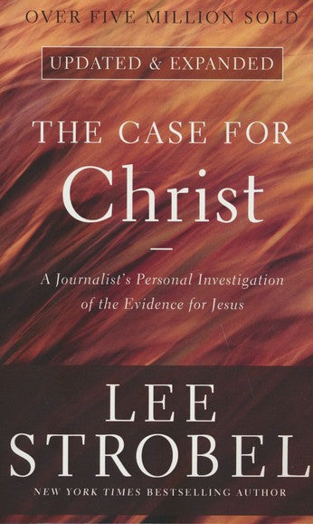 Case For Christ : A Journalist's Personal Investigation of the Evidence for Jesus by Lee Strobel