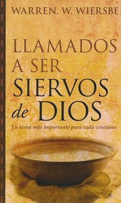 Spanish On Being a Servant of God by Warren Wiersbe (Llamados a Ser Siervos de Dios)