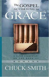 Gospel According to Grace by Chuck Smith