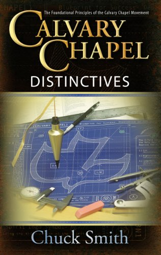 Calvary Chapel Distinctives by Chuck Smith