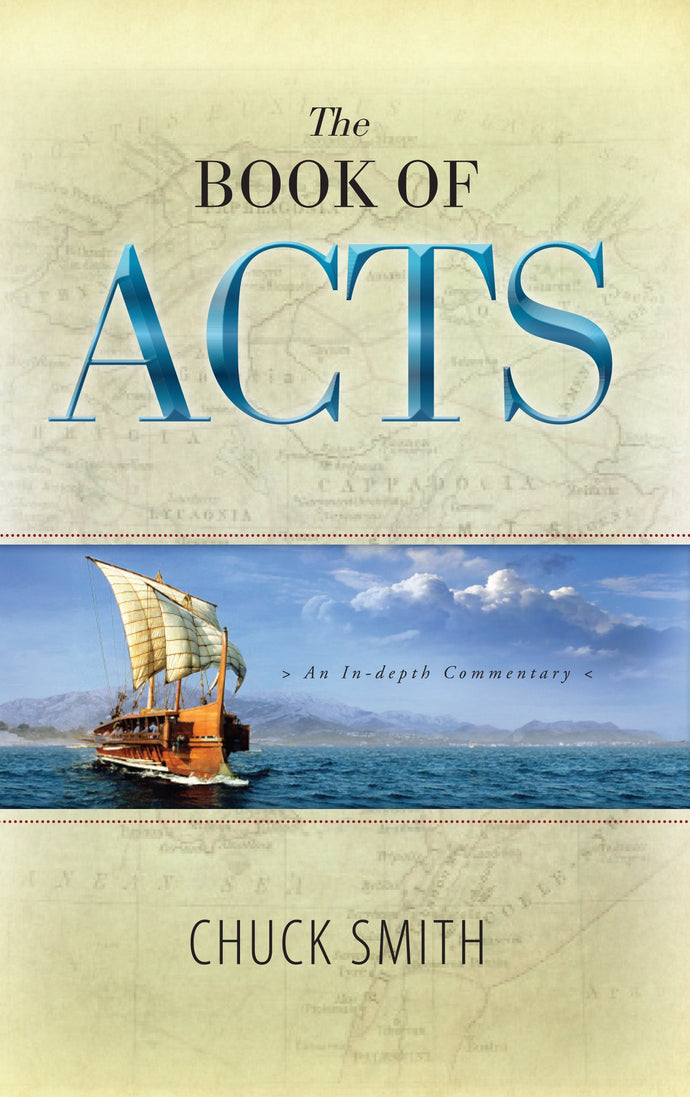 Acts In-Depth commentary by Pastor Chuck Smith, founder of Calvary Chapel Costa Mesa and the Calvary Chapel Movement.