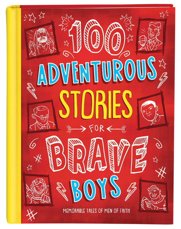100 Adventurous Stories for Brave Boys : Memorable Tales of Men of Faith
