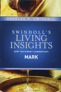 Volume 2 of the Swindoll's Living Insights Commentary by Charles Swindoll. Commentary on the Gospel of Mark.