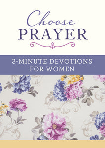Choose Prayer 3 Minute Devotions For Women