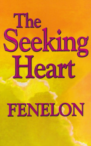 Seeking Heart Devotional by Fenelon
