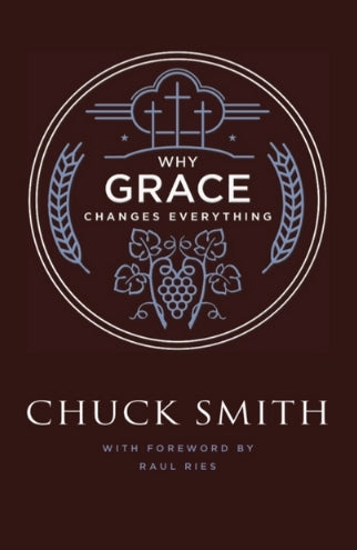 Why Grace Changes Everything by Chuck Smith in a new cover by Word For Today