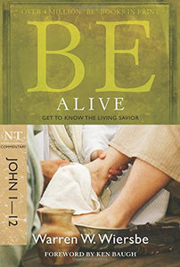 Be Alive : Getting to Know the Living Savior is part of Warren Wiersbe's Be Series commentaries. This volume covers the first 12 chapters of the Gospel of John.