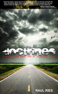 Doctrines : Simplified Road Map of Biblical Truth by Raul Ries