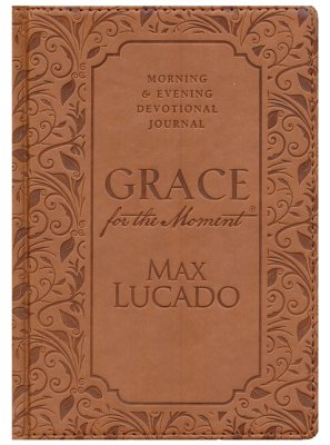Grace for the Moment Morning and Evening Devotional Journal by Max Lucado